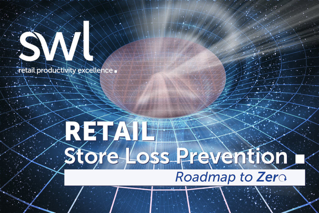 SWL Retail Loss prevention - Roadmap to Zero - providing leading retail organisations with measurable operational improvement to help them be 'The best they can be' when it comes to Loss Prevention management.